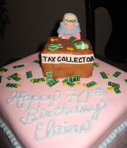 The Tax Collector Money Cake